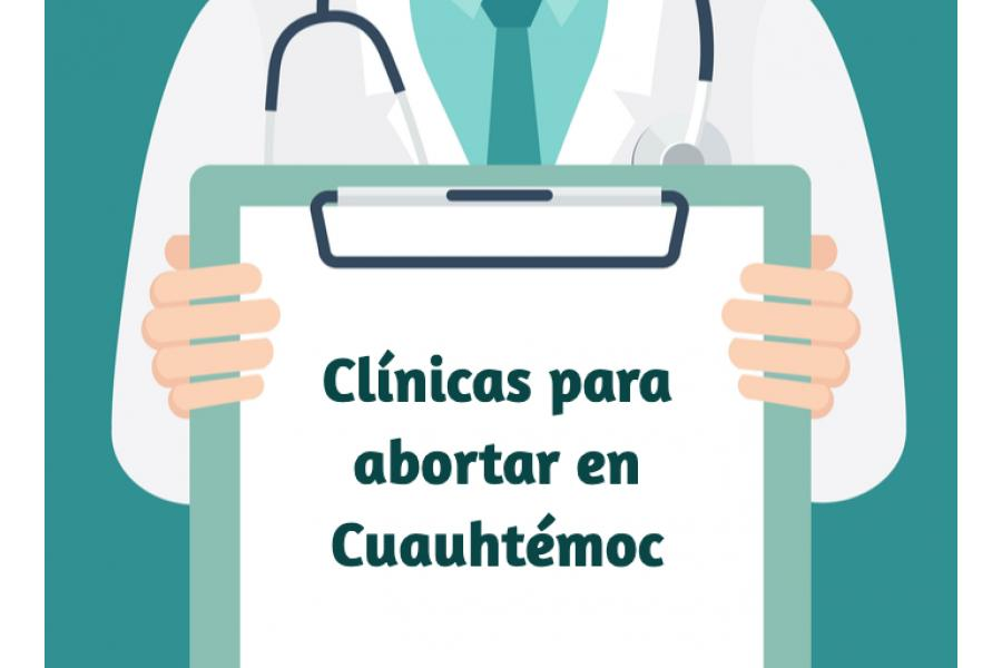 Donde realizarte un aborto legal en Cuauhtémoc. Clínicas para abortar en Cuauhtémoc